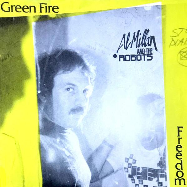 Green Fire: Al Millan & The Robots