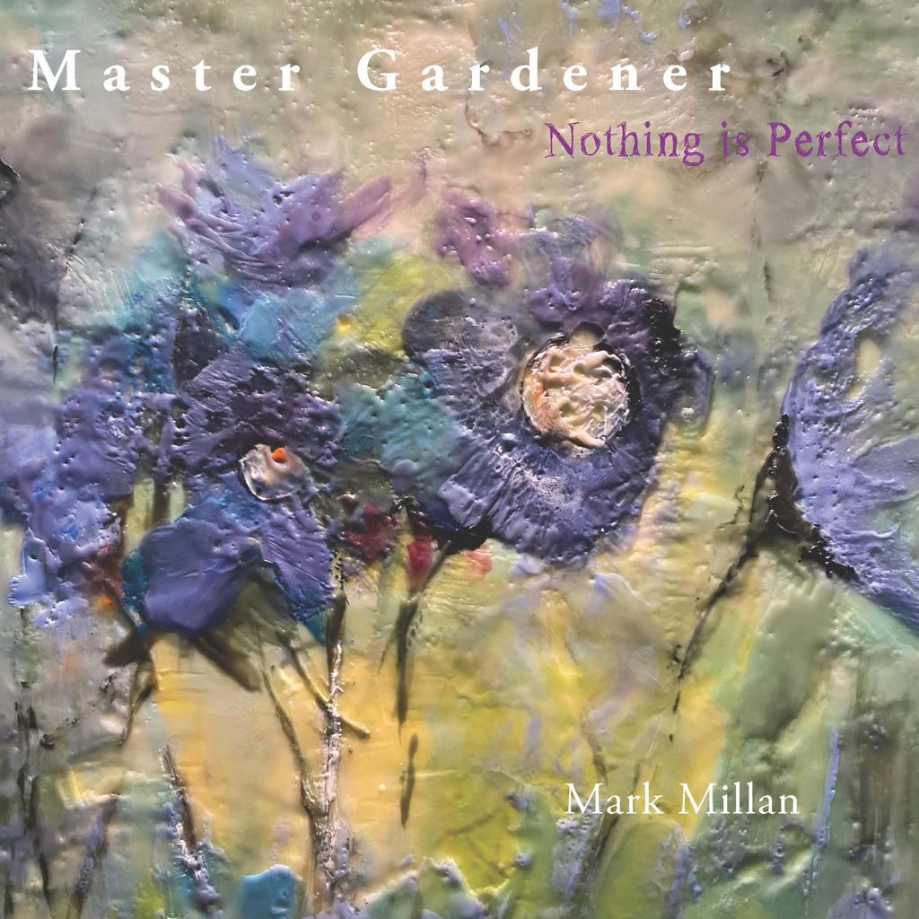 Master Gardener: Mark Millan